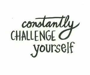 quote, challenge, and motivation image