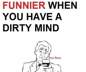 funny, dirty, and life image