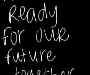forever, our future, and together image