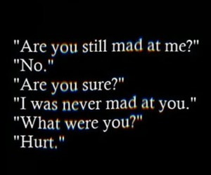 hurt, quotes, and mad image
