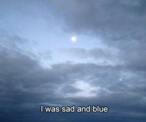 sad, blue, and sky image