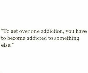quotes, addiction, and true image