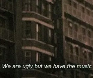 music, quote, and ugly image