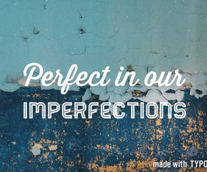 favorite, imperfections, and love image