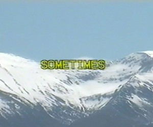 sometimes and mountains image