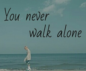 you never walk alone, bts, and bangtan boys image