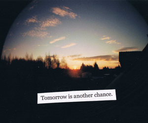 tomorrow, quote, and chance image