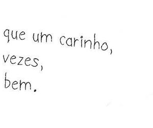carinho, quotes, and frases image