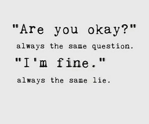 depression, fine, and lies image