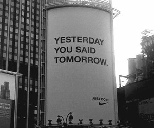 nike, quotes, and yesterday image