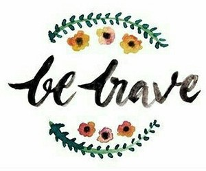 brave, flower, and quote image