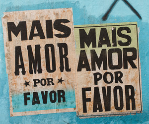 sign and mais amor por favor image