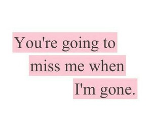 quotes, miss, and gone image