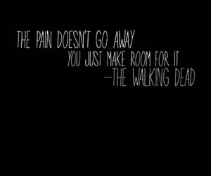pain, quote, and the walking dead image