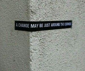 changes, corner, and life image