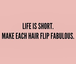 quotes, life, and hair image