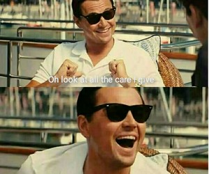 dontcare, Leo, and wolfofwallstreet image