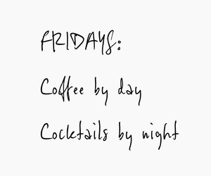 coffee, drinks, and friday image