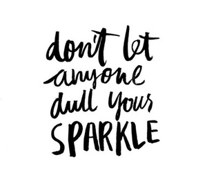 quotes, inspiration, and sparkle image