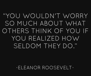 eleanor roosevelt, quote, and worry image