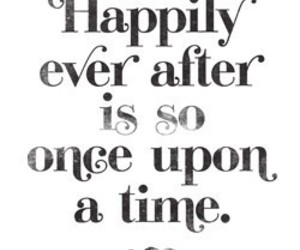 quote, happily ever after, and once upon a time image