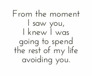 avoiding you and for the moment i saw you image