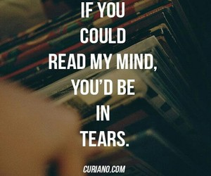 mind, quotes, and tears image