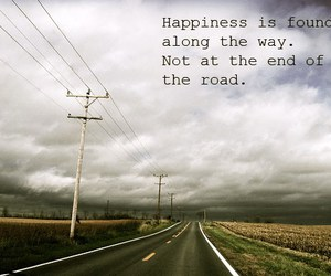 happiness, road, and quote image