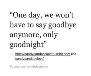 goodbye, goodnight, and one day image