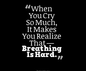 quotes, sad, and breathing image
