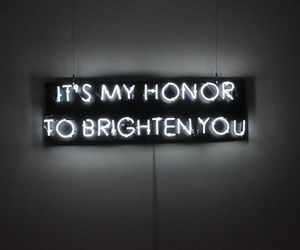 quotes, brighten, and honor image