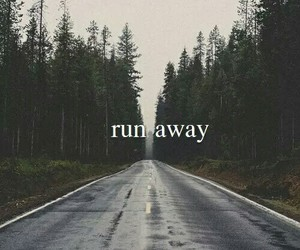 run away, run, and away image