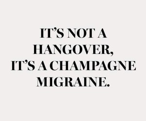 champagne, hangover, and text image
