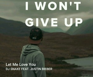 justin bieber, let me love you, and i won't give up image