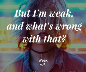 quotes, weak, and ajr image