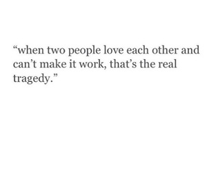 love, quotes, and tragedy image