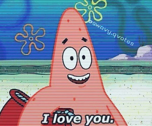patrick, I Love You, and spongebob image
