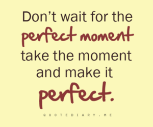 perfect, quote, and moment image