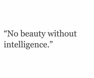 quotes, beauty, and intelligence image