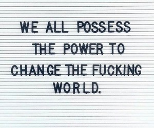 quote, change, and power image