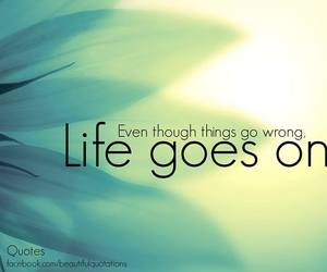 life, things, and goes on image