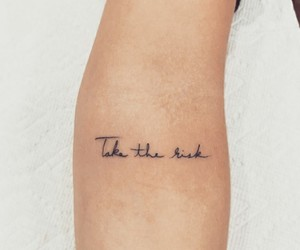 tattoo, quotes, and risk image