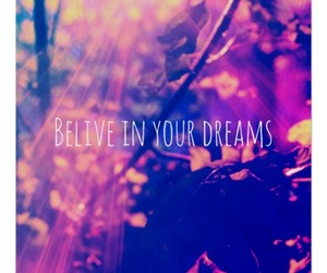 believe, Dream, and nature image