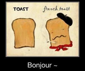 french, funny, and toast image