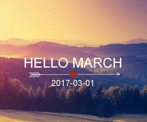 hello, march, and natural image