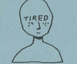 tired, blue, and sad image