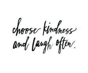 quotes, kindness, and laugh image
