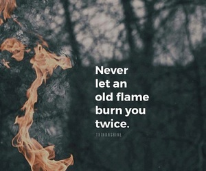 burn, flame, and quotes image