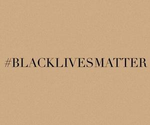 blacklivesmatter, black lives matter, and theme image