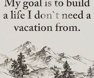 goal, life, and mountains image